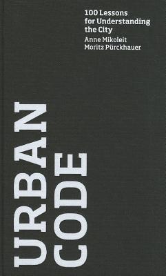 Urban Code By Mikoleit, Anne/ Purckhauer, Moritz
