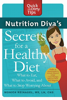Nutrition Diva's Secrets for a Healthy Diet By Reinagel, Monica
