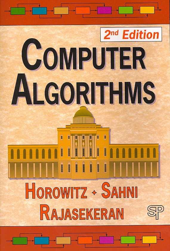 Computer Algorithms By Horowitz, Ellis/ Sahni, Sartaj/ Rajasekaran, Sanguthevar
